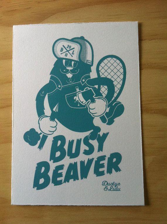 Busy Beaver hand screen print on fine art paper by dustysandlulu, $15.00