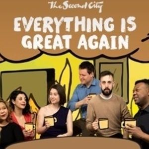 Trump is in the White House and O'Leary is on the rise. Are we reaching the era of peak a$$hole? We're still trying to figure this all out, but we know laughing helps! The Second City has created a deliriously funny show to help you forget that the world is in imminent danger of ending..well for at least 2 hours anyway.  On stage now, Tuesday to Sunday until July 2017  Tickets starting at $26, Show times will vary. Visit us at secondcity.com today