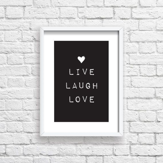 LIVE LAUGH LOVE Digital Download  Monochrome A4 by StaceyLeeLoves  Instantly download, print & frame to display around the home or office!