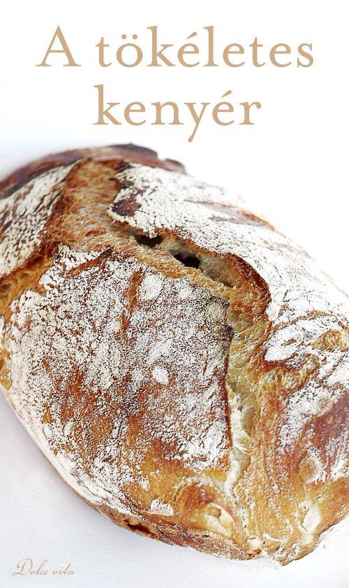 Tökéletes, lukacsos, ropogós szélű kenyér – ezt sosem gondoltam volna