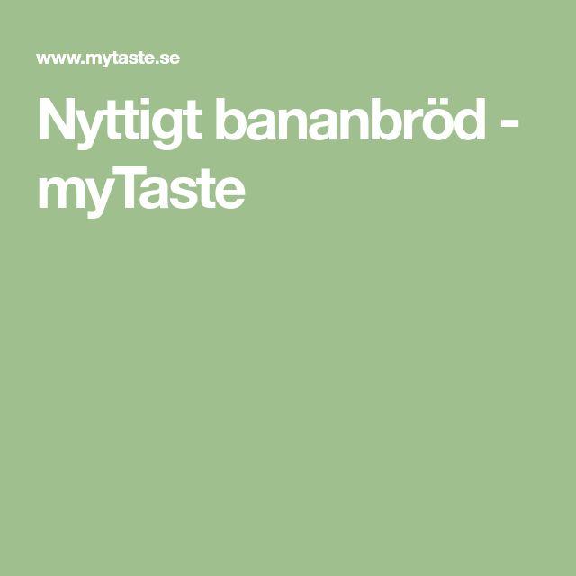 Nyttigt bananbröd - myTaste