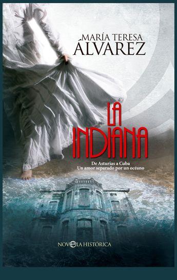 Un avance de mis trabajos para La Esfera de los Libros. Cubierta de La indiana, la nueva novela de María Teresa Álvarez que verá la luz en noviembre.