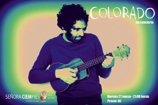 Colorado estará actuando en Jaén, será en la Señora Ciempiés este viernes 27