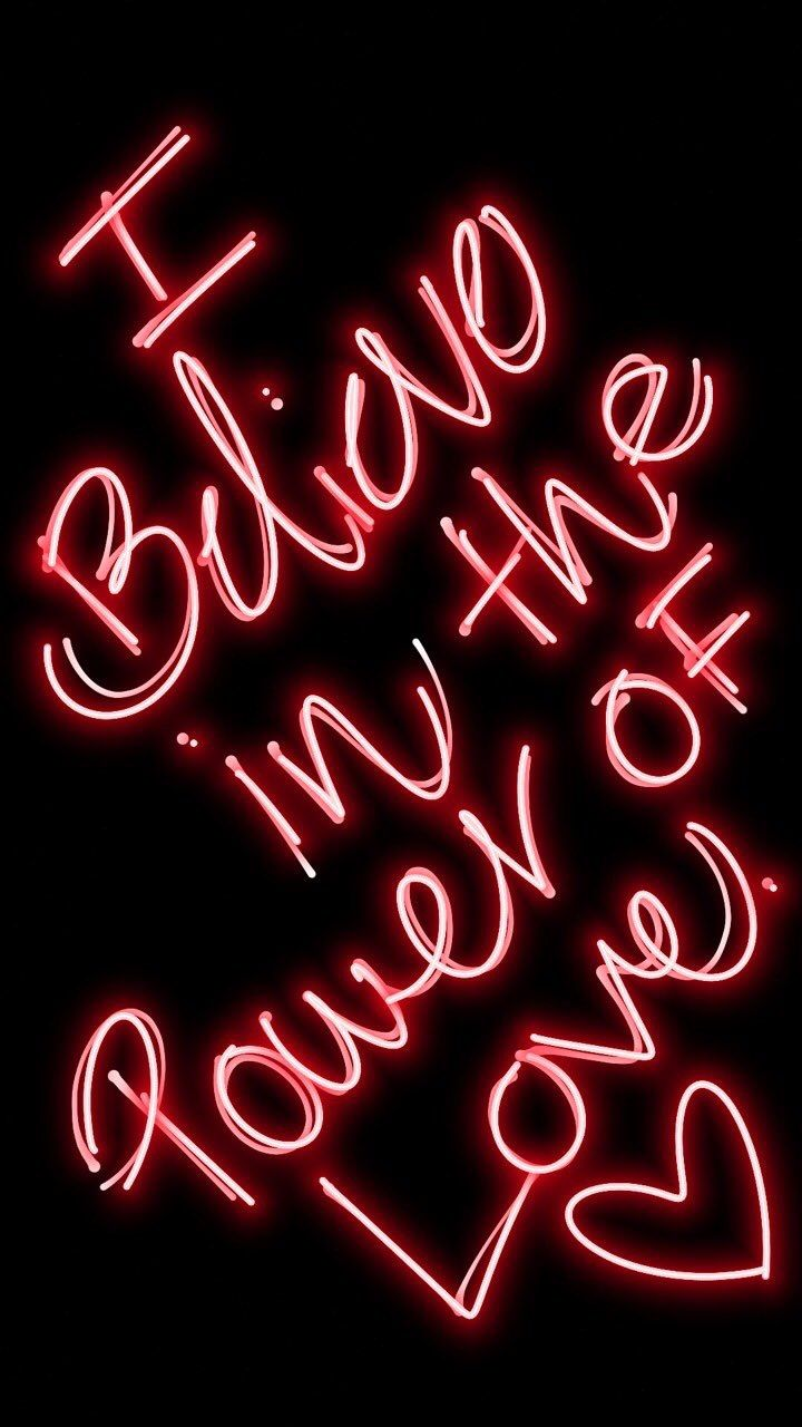 I Believe In The Power Of Love Neon Quotes Neon Words Neon Signs