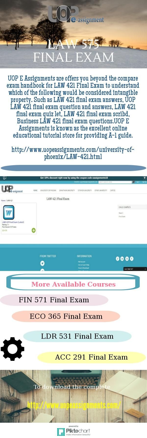 UOP E Assignments are offers you beyond the compare exam handbook for LAW 421 Final Exam to understand which of the following would be considered intangible property. Such as LAW 421 final exam question and answers, LAW 421 final exam quiz let, LAW 421 final exam scribd, Business LAW 421 final exam questions. UOP E Assignments is known as the excellent online educational tutorial store for providing A-1 guide. http://www.uopeassignments.com/university-of-phoenix/LAW-421.html