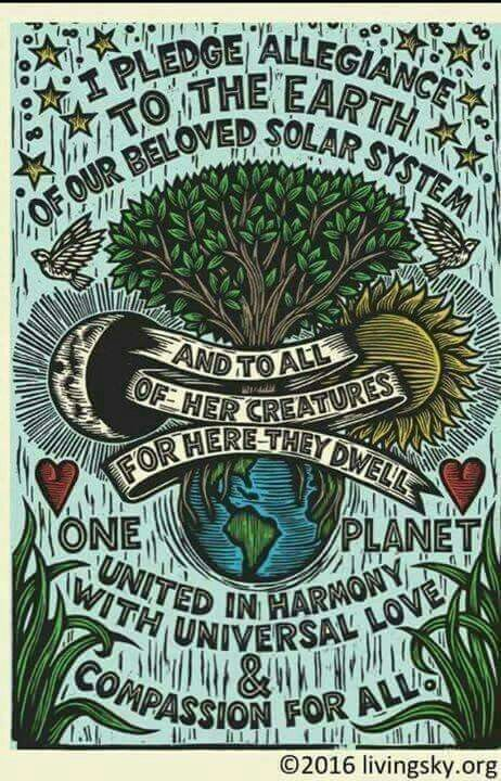 I pledge allegiance to the earth of our beloved solar system and to all of her creatures for here they dwell one planet united in harmony with universal love and compassion for all | Inspiring Quotes | Words of Wisdom | Earth Day