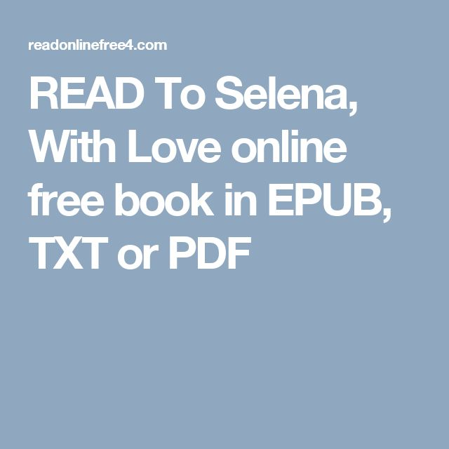 READ To Selena, With Love online free book in EPUB, TXT or PDF