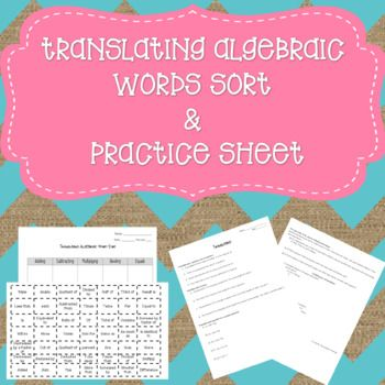 Students can use the graphic organizer print out or draw a table in their interactive notebook to separate the different algebraic words into the categories of: adding, subtracting, multiplying, dividing, and equals. After reviewing the correct answers students can practice translating algebraic words on the practice sheet.