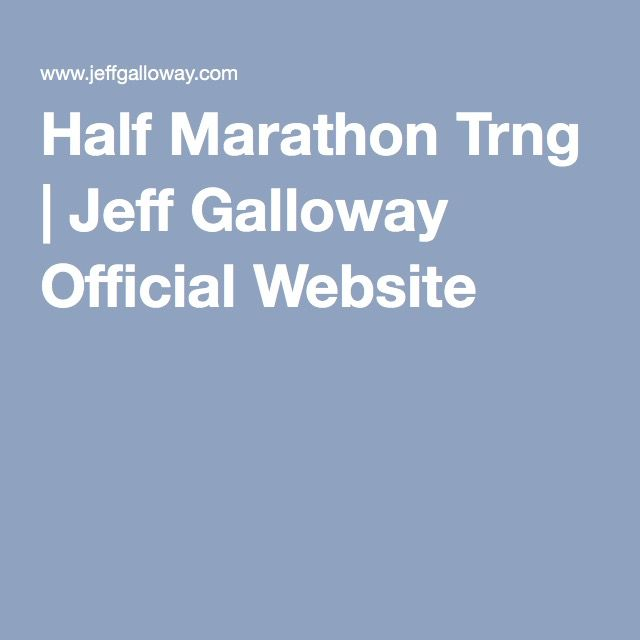 Half Marathon Trng | Jeff Galloway Official Website