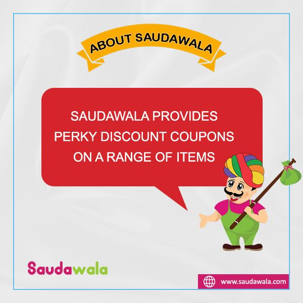 Saudawala provides perky discount coupons on a range of items.