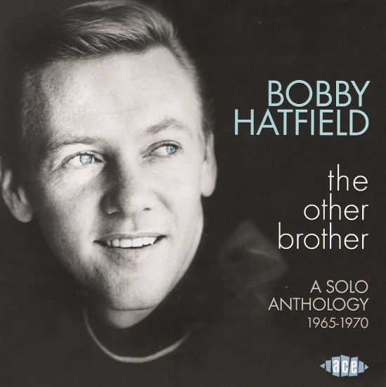 Bobby Hatfield: Other Brother – A Solo Anthology 1965 to 1970