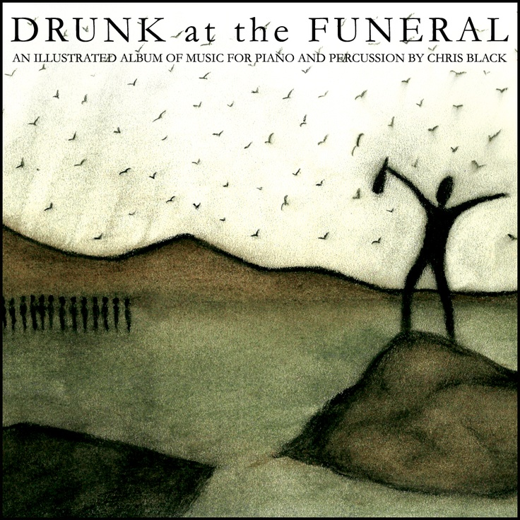 Chris Black - Drunk at the Funeral