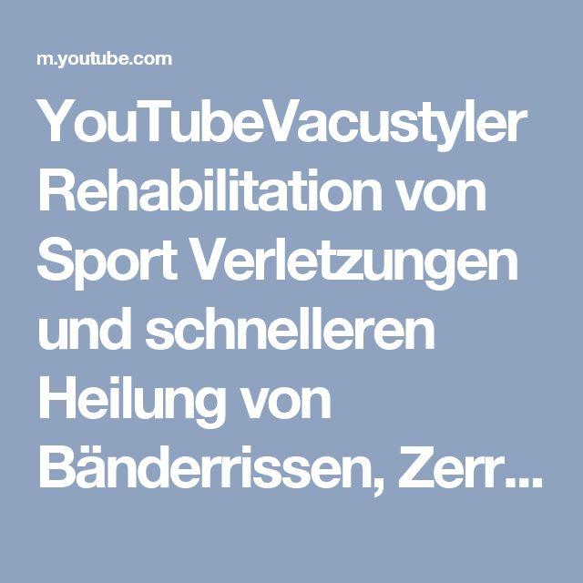 YouTubeVacustyler Rehabilitation von Sport Verletzungen und schnelleren Heilung von Bänderrissen, Zerrungen
