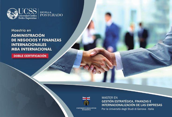 Maestría en Administración de Negocios y Finanzas Internacionales MBA INTERNACIONAL - 2016  Dirigido por la Escuela de Postgrado de la UCSS  Visitamos  Facebook como Escuela de Postgrado UCSS