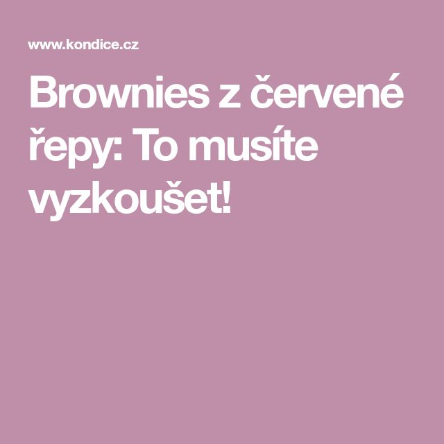 Brownies z červené řepy: To musíte vyzkoušet!