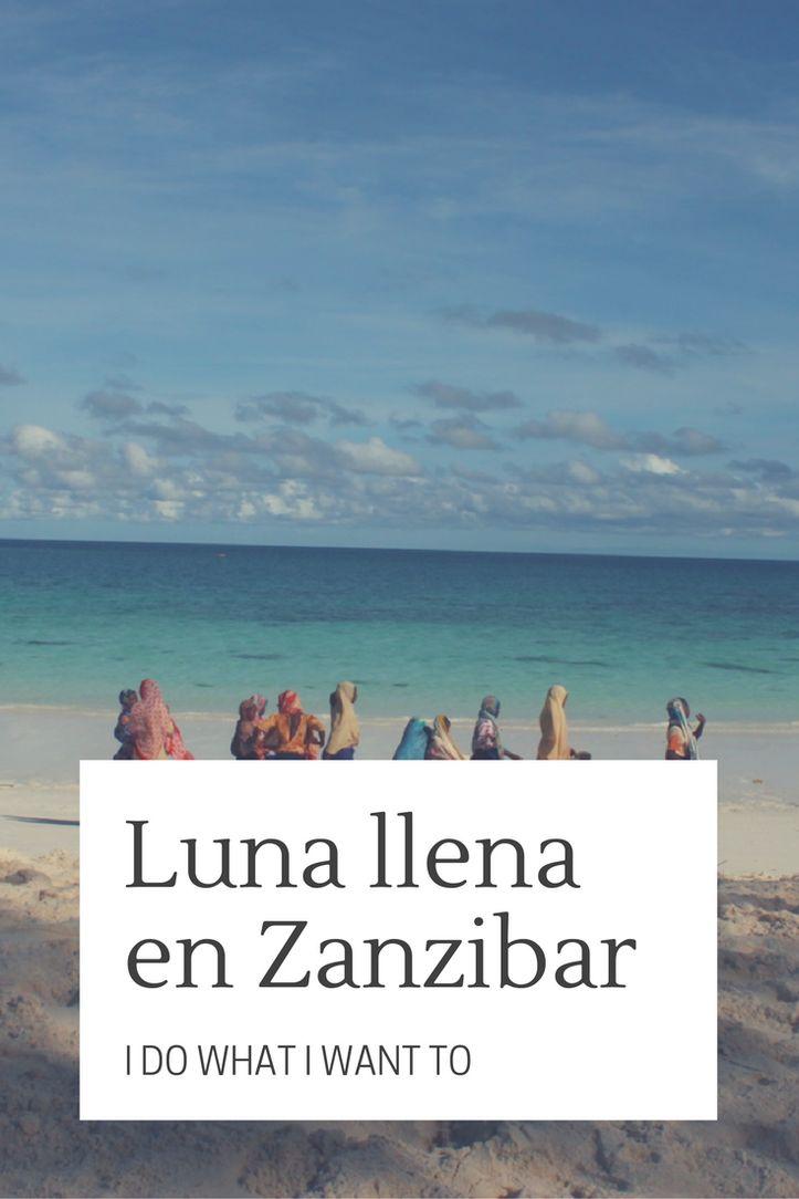 Última fiesta de la luna llena de la temporada en Zanzibar, todos los detalles. Viajar en Tanzania. Pasión por los viajes en Africa