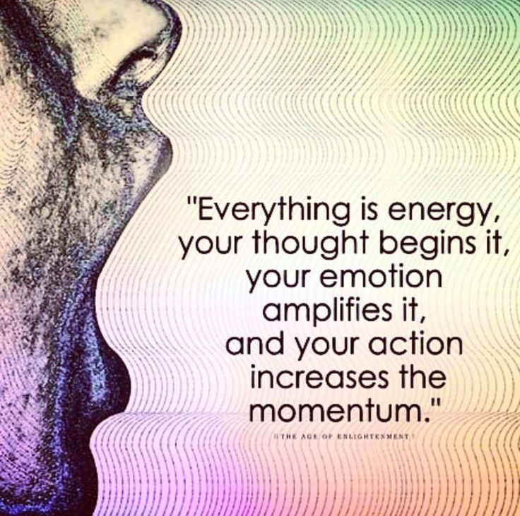 ❤Everything is energy, your thoughts begin it, your emotion amplifies it, and your action increases the momentum.