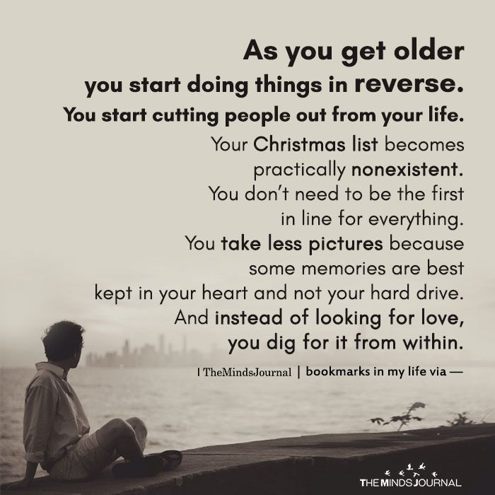 As You Get Older You Start Doing Things In Reverse Life Quotes