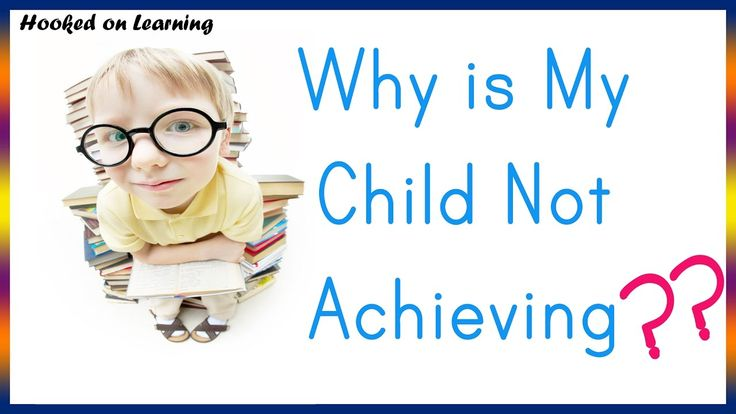 5 Reasons Why Your Child is Underperforming at School