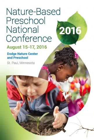 http://naturalstart.org/nature-preschool/nature-based-preschool-national-conference