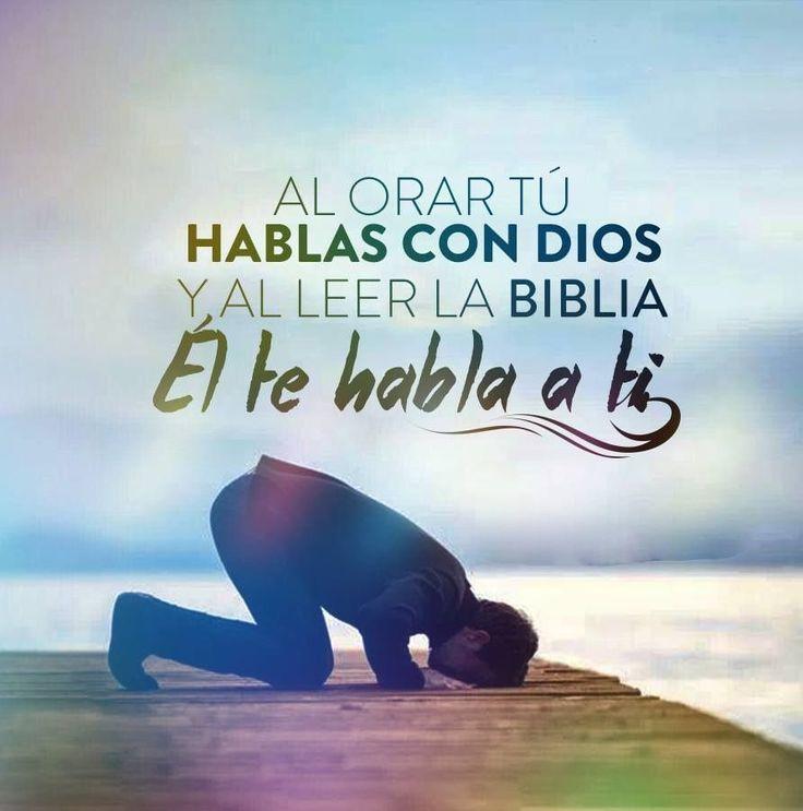 Al orar tú hablas con Dios y al leer la Biblia el te habla a ti