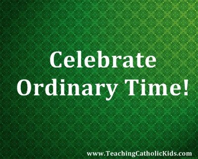 Quick activities for every day of the week to make Ordinary Time extraordinary!