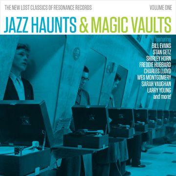 Various Artists - Jazz Haunts & Magic Vaults: The New Lost Classics of Resonance Records, Volume 1 - Resonance Records