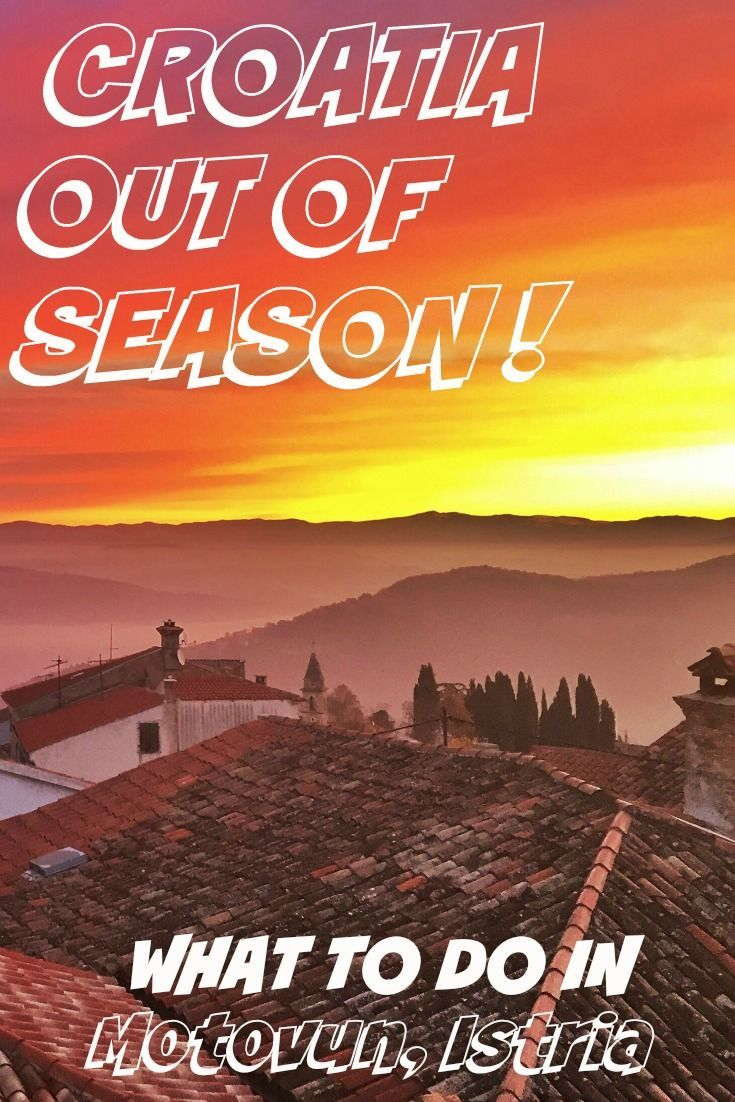 WHAT TO DO IN CROATIA OUT OF SEASON  - Head up to Motovun, Istria! For more ideas, click here.
