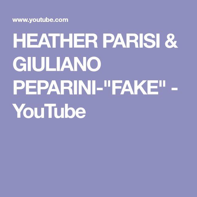 "HEATHER PARISI & GIULIANO PEPARINI-""FAKE"" - YouTube"