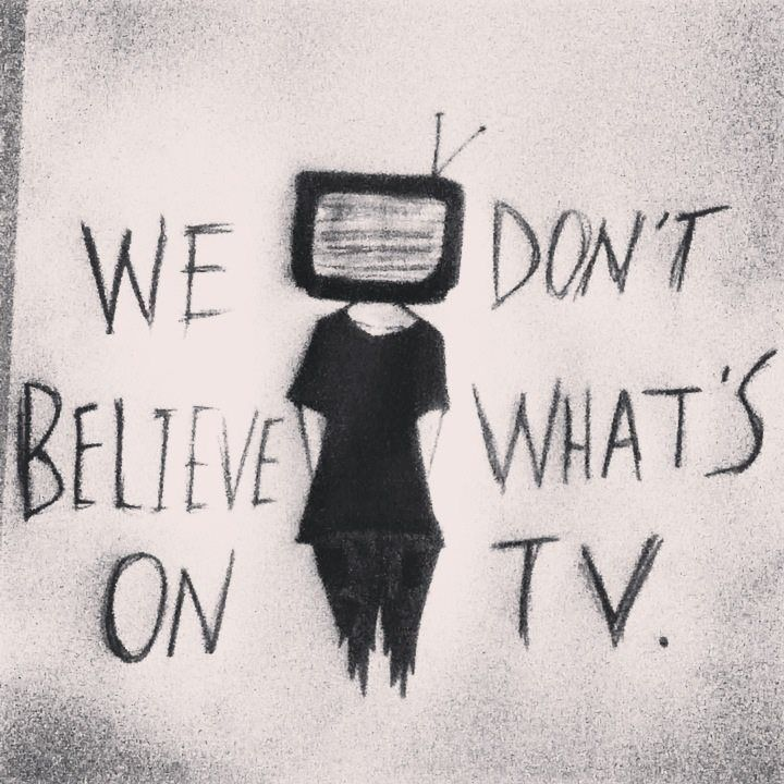 """We don't believe what's on Tv. because it's what we want to see, and what we want we know we can't believe. We have all learned to kill our dreams.""- Twenty one pilots"