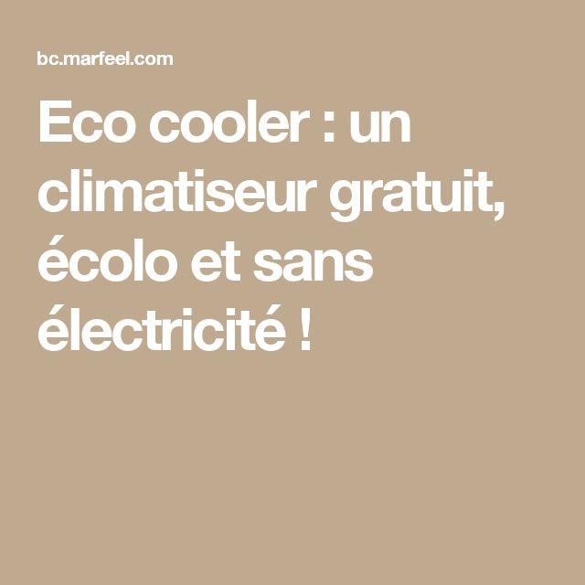 Eco cooler : un climatiseur gratuit, écolo et sans électricité !