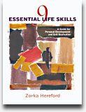 Website designed to help you develop the 9 Essential Life Skills:   1. Know Yourself  2. Love Yourself  3. Be True To Yourself.  4. Have A Personal Value System  5. Maintain Perspective  6. Have An Open Mind  7. Sense Of Humor  8. Resilience  9. Acceptance.