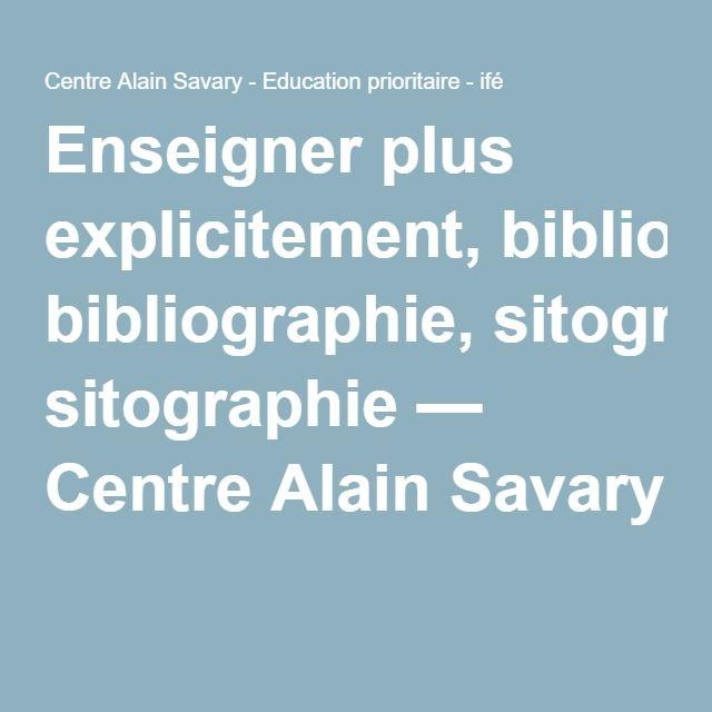 Enseigner plus explicitement, bibliographie, sitographie — Centre Alain Savary