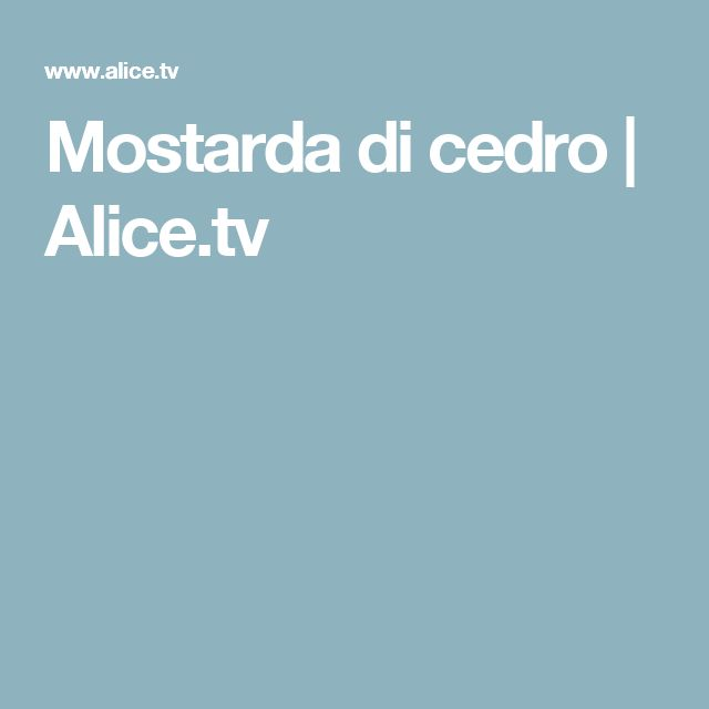 Mostarda di cedro | Alice.tv