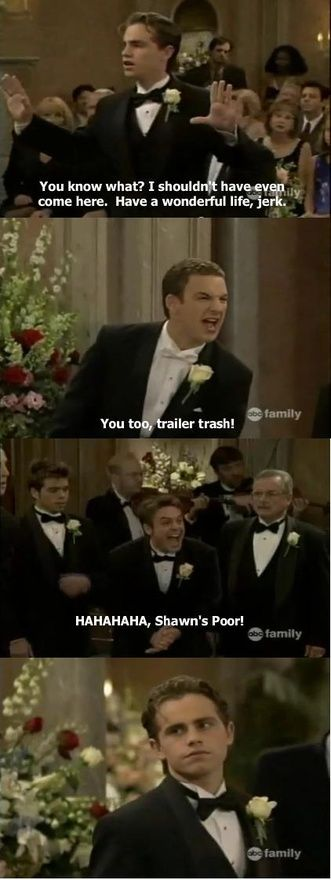 Boy Meets World..  i cant help but to laugh at Erics part everytime.lol