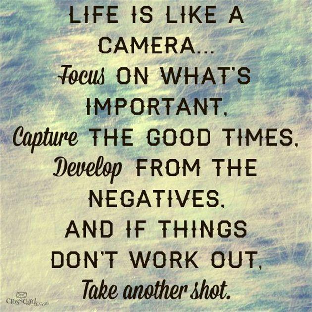 Life is Like a Camera... #inspirations #faith