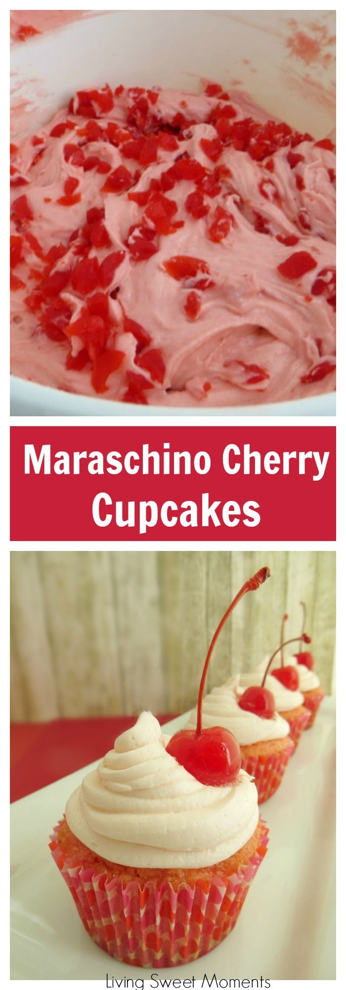 Maraschino Cherry Cupcakes - Delicious cupcakes with incredible cherry flavor. Easy to make and definitely a crowd pleaser. Perfect for Valentine's Day! More delicious cupcake recipes at livingsweemtoments.com  via @Livingsmoments