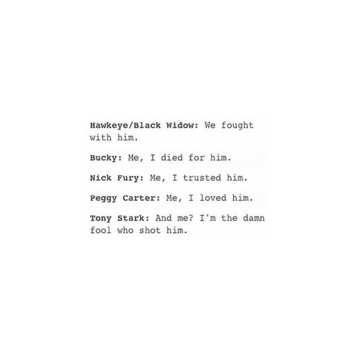 Okay but it's more like: Peggy/Sam/Bucky/Natasha/Everyone: Me, I loved him.