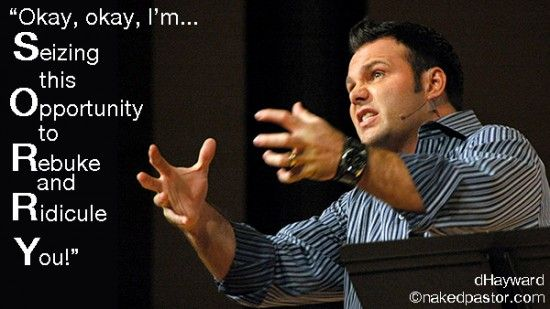 Mark Driscoll apologizes. It's not an apology but an explanation. My cartoon with a short lesson on apologies: http://www.patheos.com/blogs/nakedpastor/2013/05/mark-driscolls-apology/