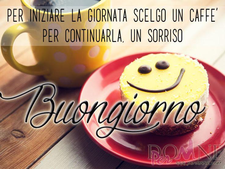 buongiorno buon giorno immagine con frase aforismo Per iniziare la giornata scelgo un caffe per continuarla un sorriso.jpg