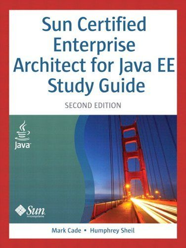 Sun Certified Enterprise Architect for Java EE Study Guide (2nd Edition) by Mark Cade. $22.92. Publisher: Prentice Hall; 2 edition (January 29, 2010). Author: Mark Cade. 216 pages