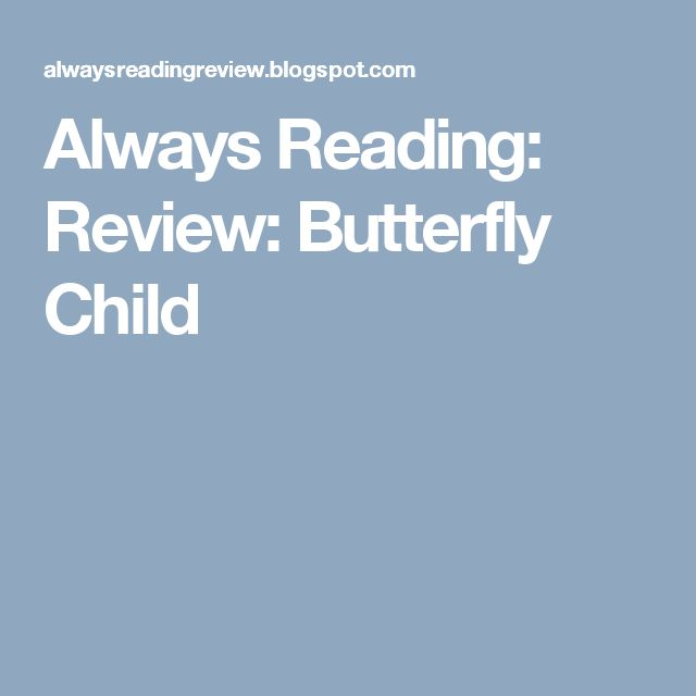 Always Reading: Review: Butterfly Child