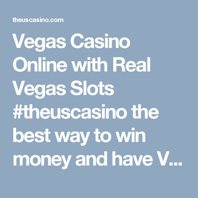 Vegas Casino Online with Real Vegas Slots #theuscasino the best way to win money and have Vegas Slots Online fun