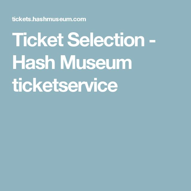 Ticket Selection - Hash Museum ticketservice