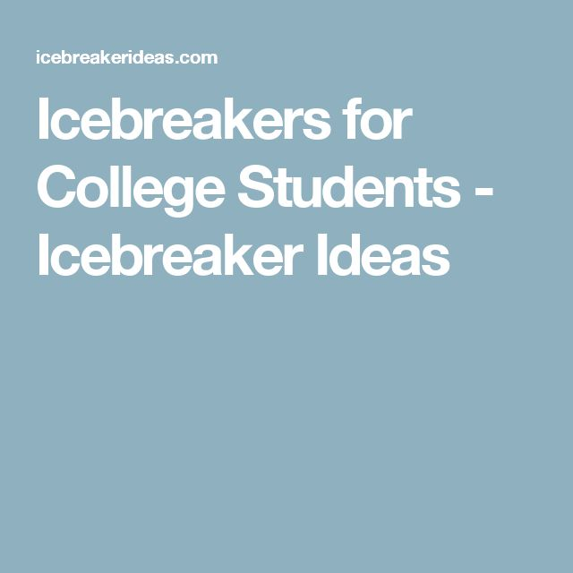 Icebreakers for College Students - Icebreaker Ideas