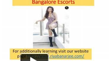 Bangalore Escorts Service for get-togethers, satisfaction and dating we have them all, we have secondary school young women to destroy house life partners at work with the most strong Escort advantage Bangalore. For additionally learning visit our website page http://www.riyabanarjee.com/