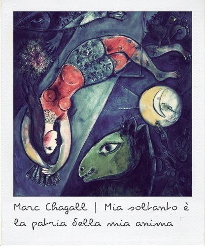 Marc Chagall | Mia soltanto è la patria della mia anima #quotes