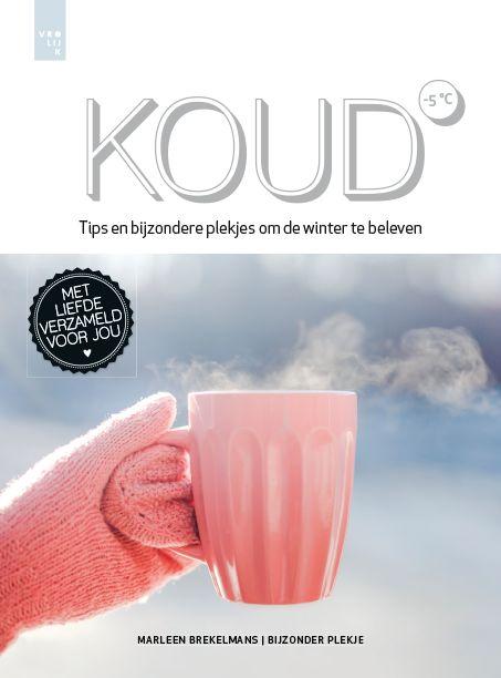 KOUD – Tips en bijzondere plekjes om de winter te beleven. Een heerlijk winters cadeauboek, door Bijzonder Plekje. Hierin lees je over de fijnste tips voor de winter. Fijn om cadeau te doen! Van Vrolijk Fabriek