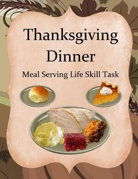 Thanksgiving Dinner is a life skill task to help students with food recognition and meal presentation using real food images.Included are 12 visual meal cards for non readers to use to fill plates as shown on each card, 12 written meal orders, and 19 food item flash cards that can be used as a guide.This is a good life skill to talk about the holidays and also opens up an opportunity for discussion about the students own Thanksgiving experiences.For an added activity to show how common…