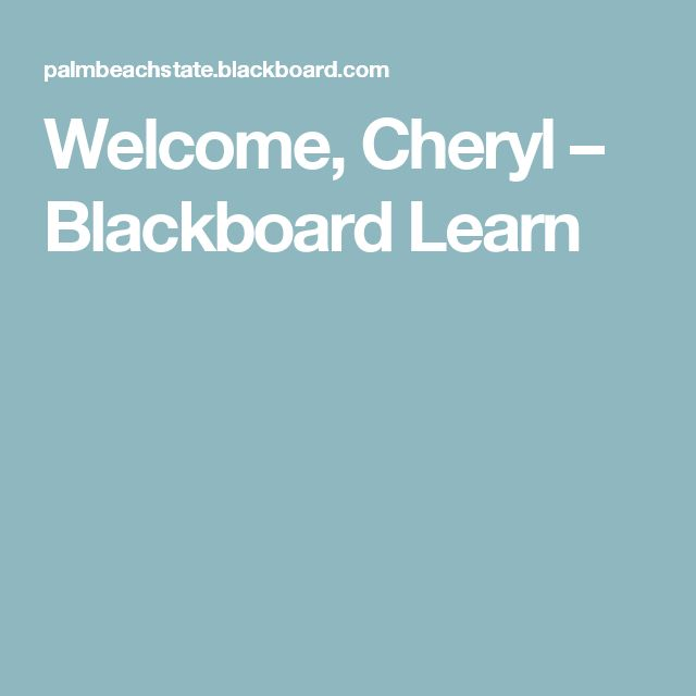 Welcome, Cheryl – Blackboard Learn